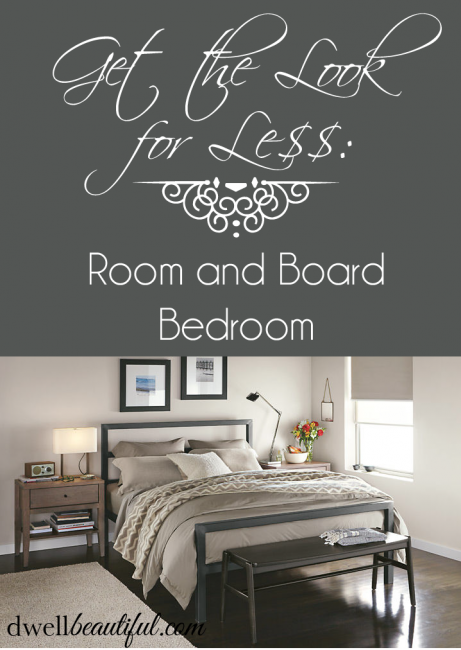 get the look for less room and board bedroom dwell beautiful