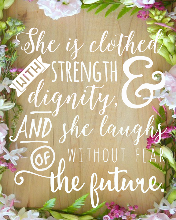 Verse She Is Clothed With Dignity: Freebie Friday: She Is Clothed With Strength And Dignity
